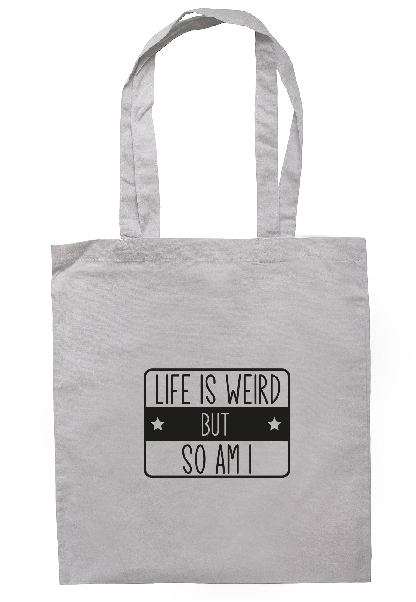 Life Is Weird But So Am I Tote Bag S1148 - Illustrated Identity Ltd.