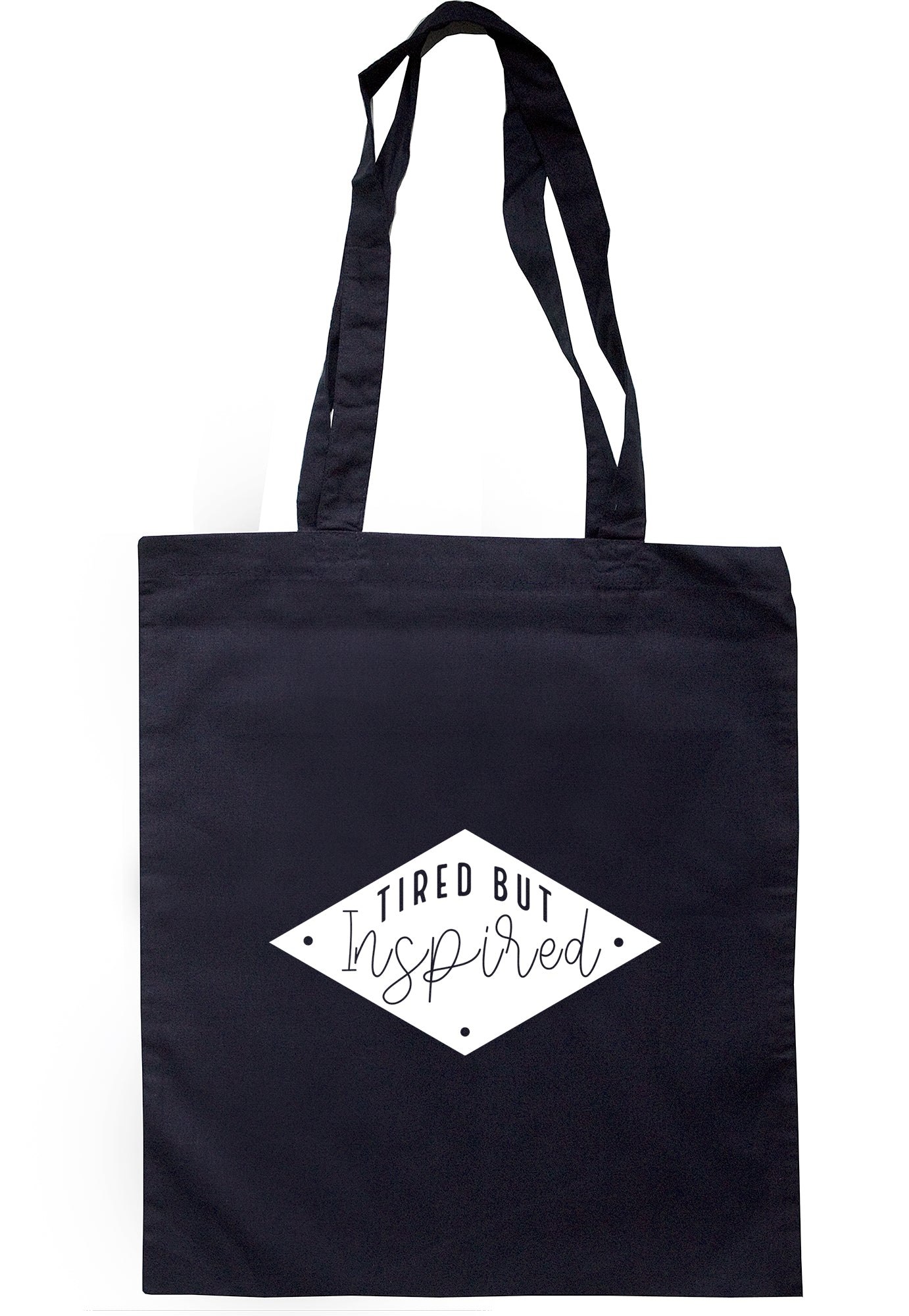 Tired But Inspired Tote Bag S1150 - Illustrated Identity Ltd.