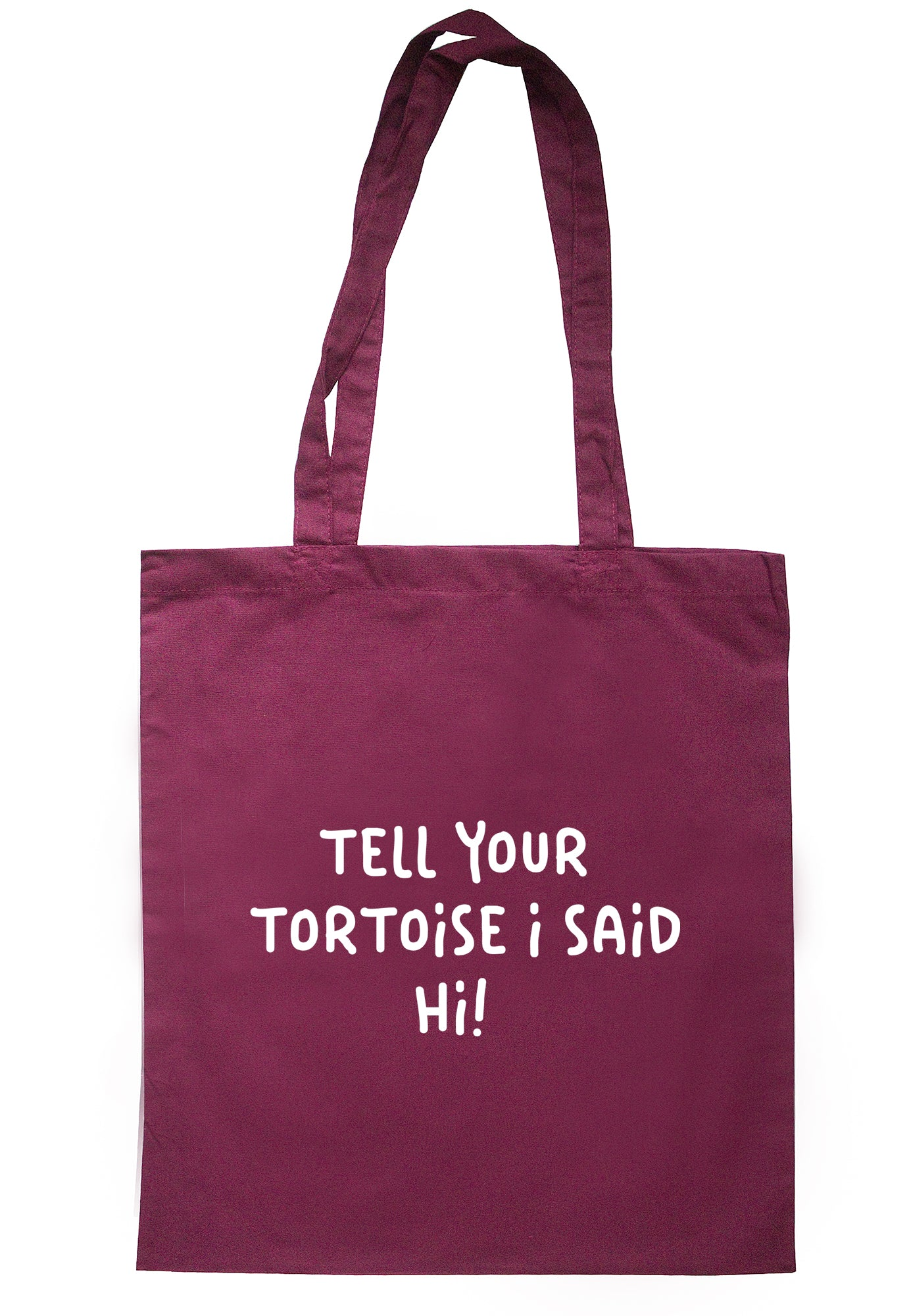 Tell Your Tortoise I Said Hi! Tote Bag S1190
