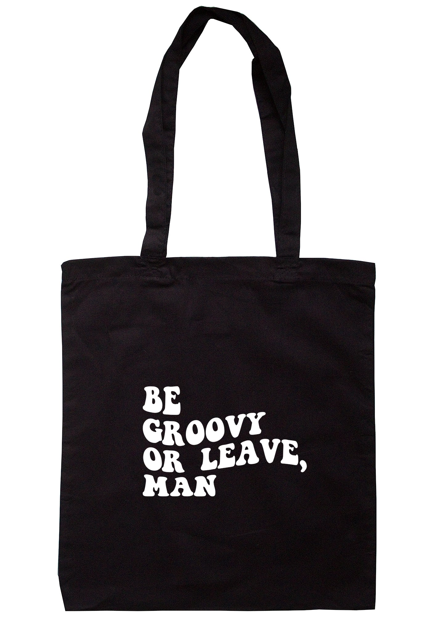 Be Groovy Or Leave, Man Tote Bag S1200 - Illustrated Identity Ltd.