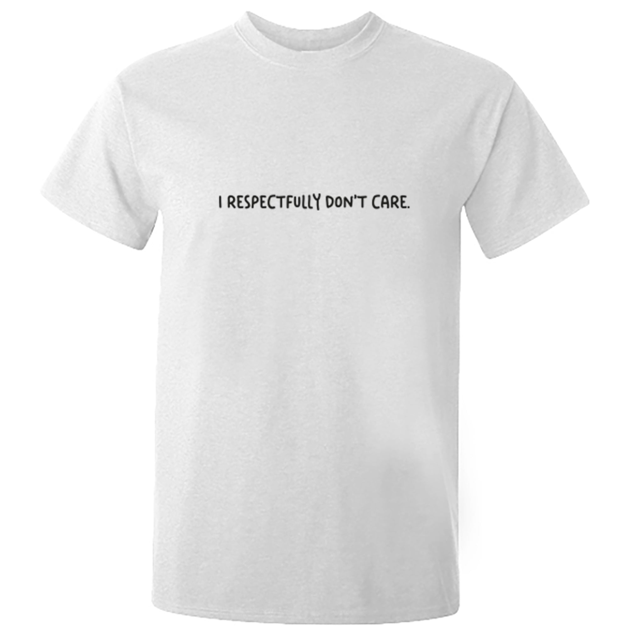 I Respectfully Don't Care Unisex Fit T-Shirt S1207