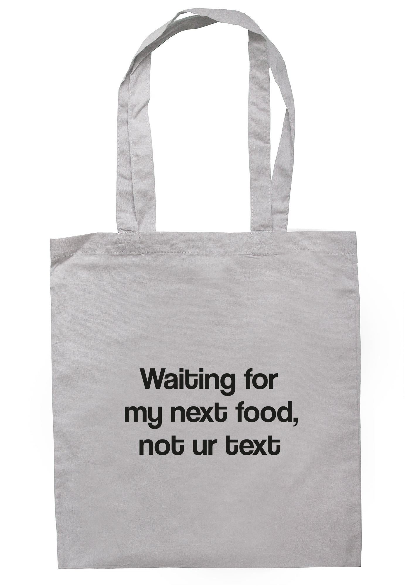 Waiting For My Next Food, Not Ur Text Tote Bag S1210 - Illustrated Identity Ltd.