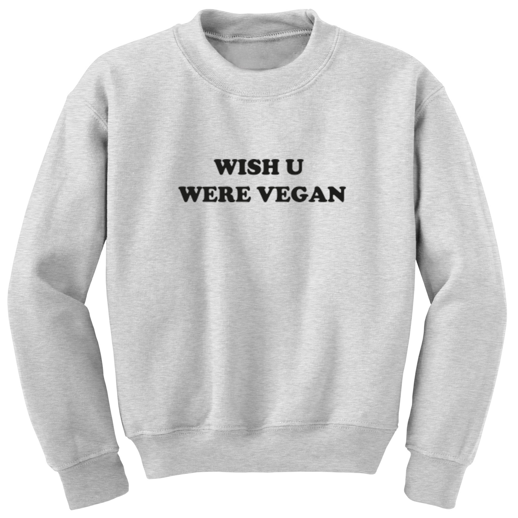 Wish U Were Vegan Unisex Jumper S1259 - Illustrated Identity Ltd.