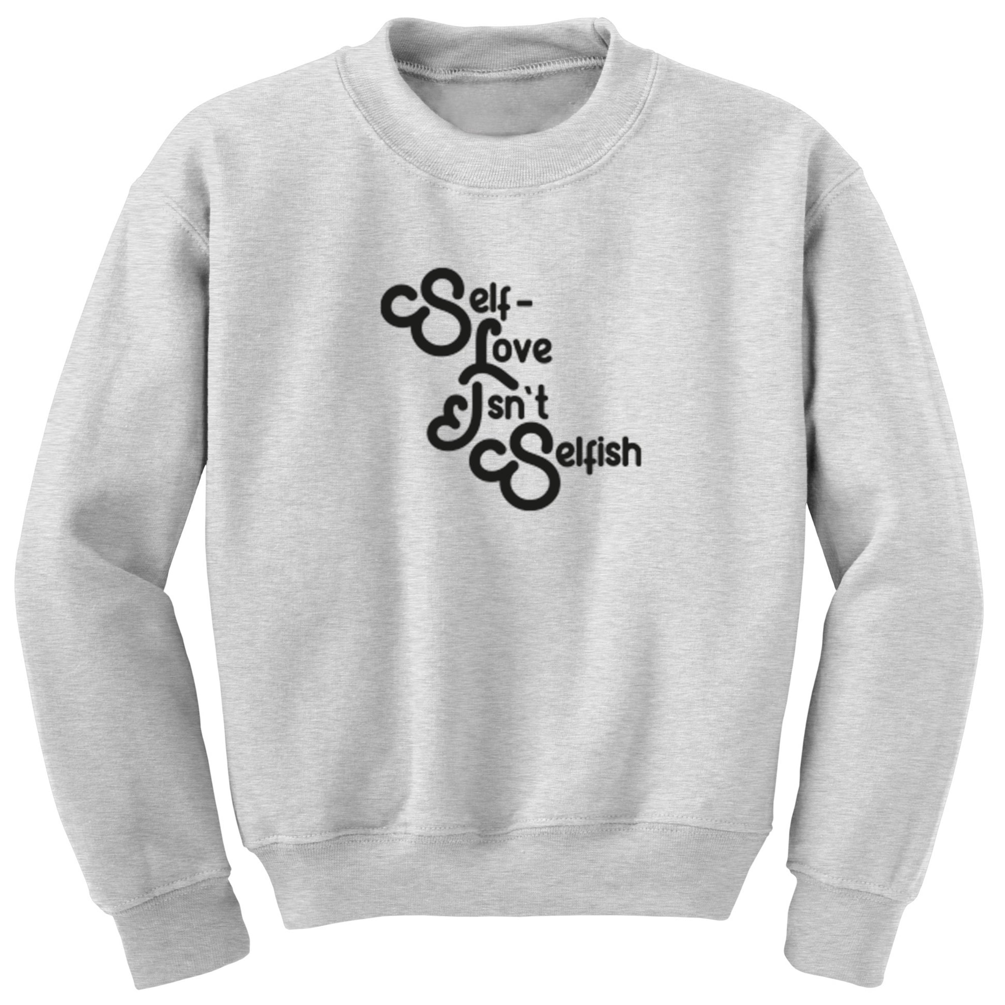 Self Love Isn't Selfish Unisex Jumper S0912 - Illustrated Identity Ltd.