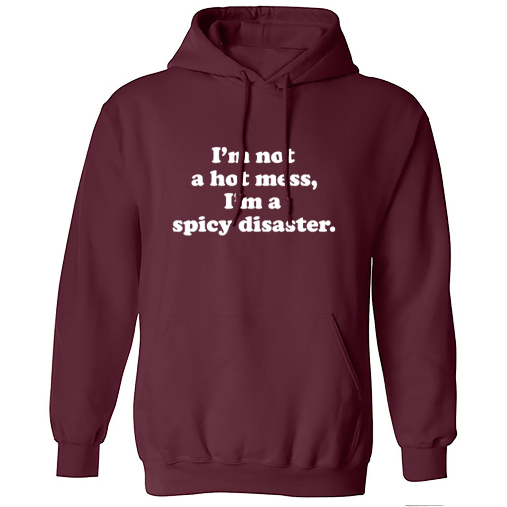 I'm Not A Hot Mess, I'm A Spicy Disaster Unisex Hoodie S0913 - Illustrated Identity Ltd.