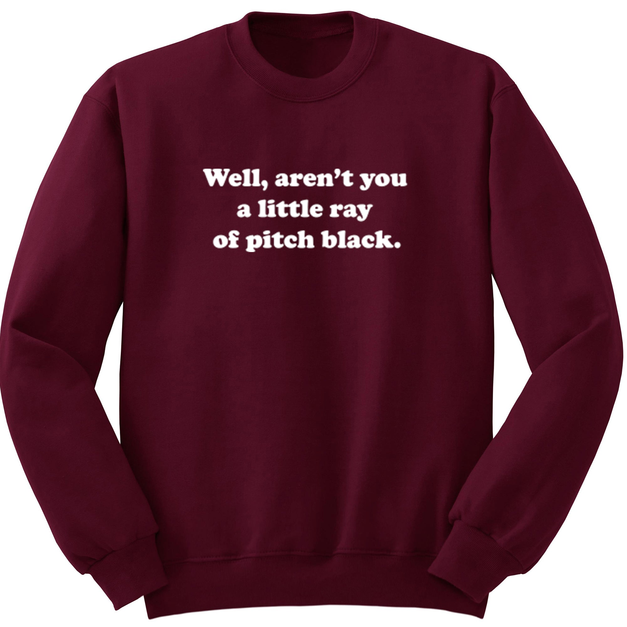 Well Aren't You A Little Ray Of Pitch Black Unisex Jumper S0911 - Illustrated Identity Ltd.