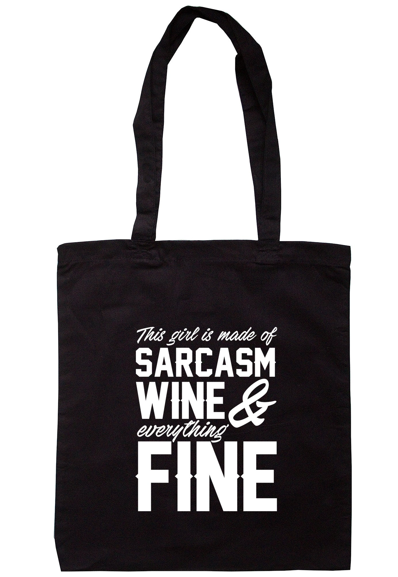 This Girl Is Made Of Sarcasm Wine & Everything Fine Tote Bag TB0460 - Illustrated Identity Ltd.