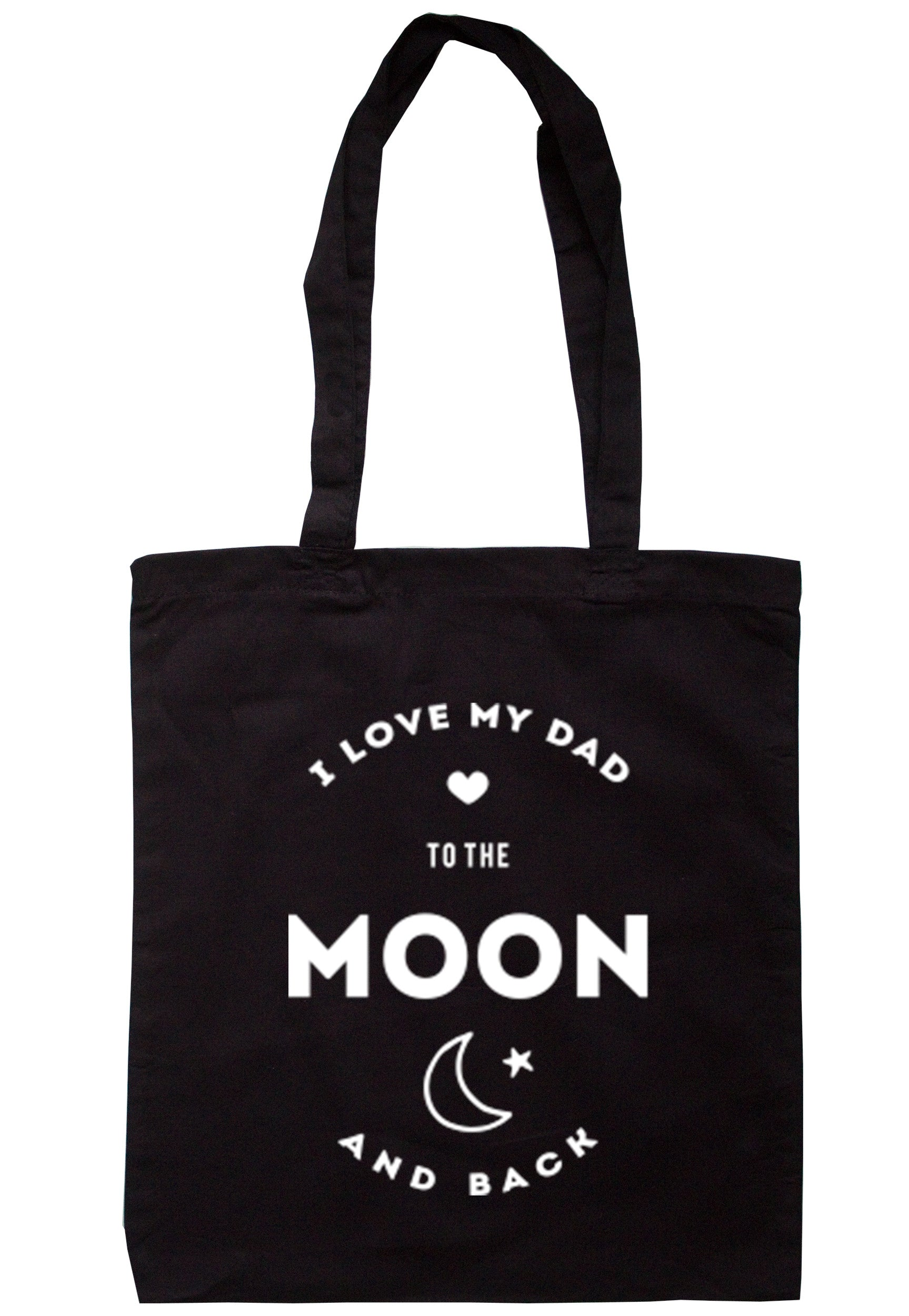 I Love My Dad To The Moon And Back Tote Bag TB0207 - Illustrated Identity Ltd.
