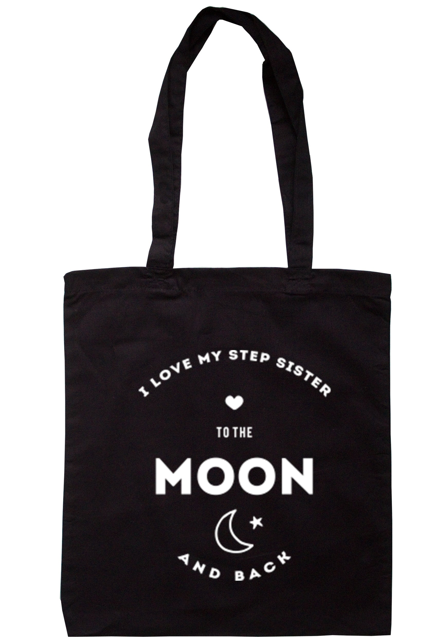 I Love My Step Sister To The Moon And Back Tote Bag TB0198 - Illustrated Identity Ltd.