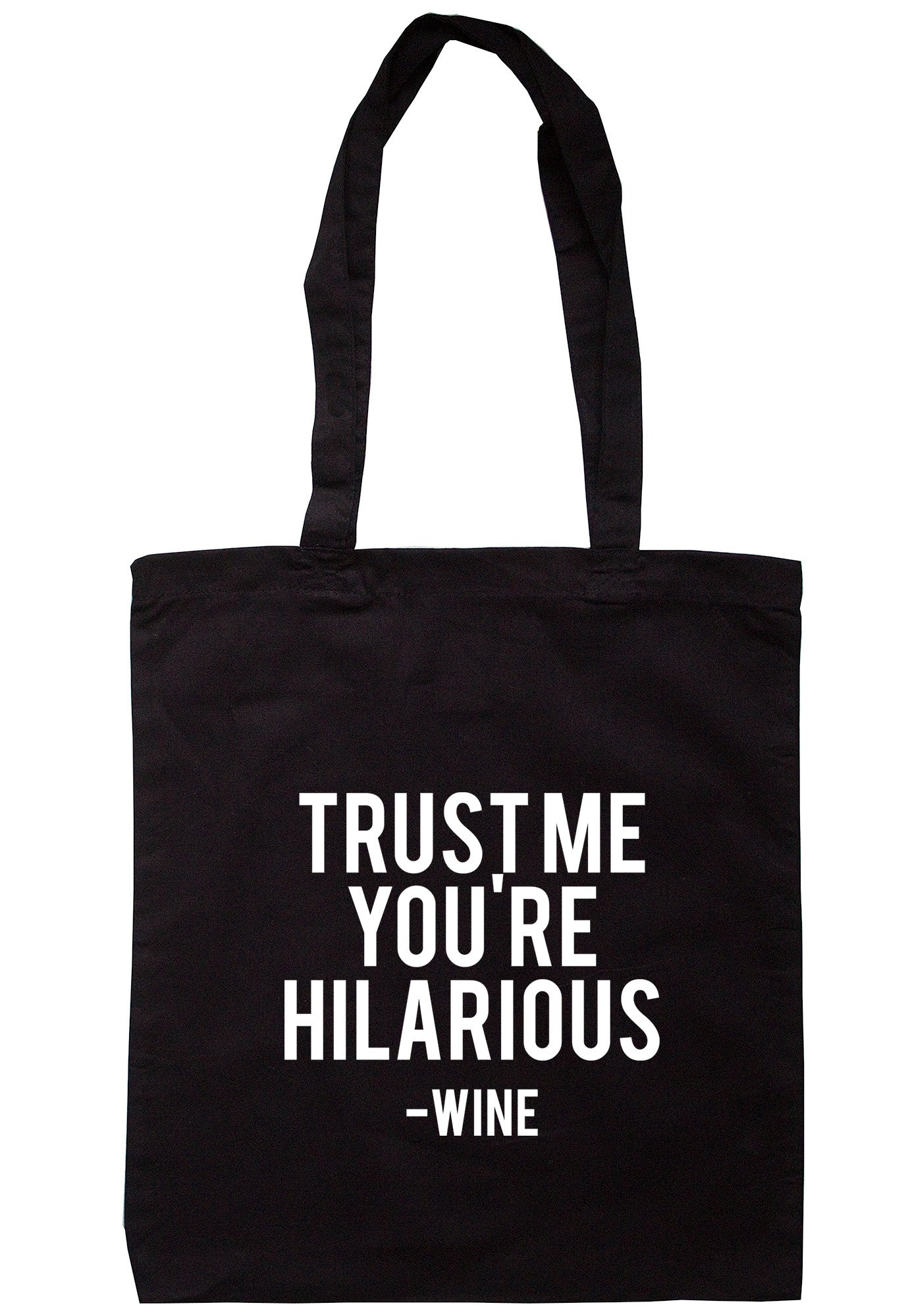 Trust Me You're Hilarious - Wine Tote Bag TB0402 - Illustrated Identity Ltd.