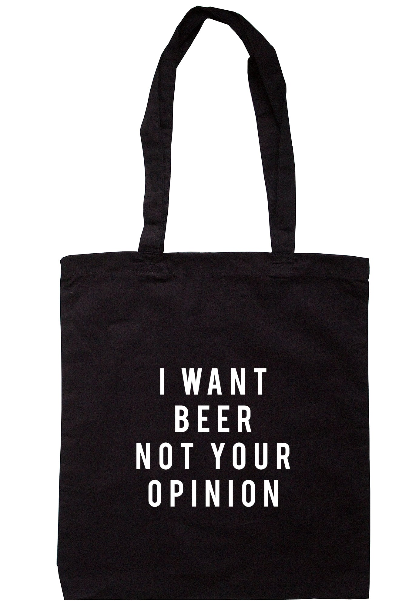 5a14d763dc4a I Want Beer Not Your Opinion Tote Bag TB1986 – Illustrated Identity Ltd.