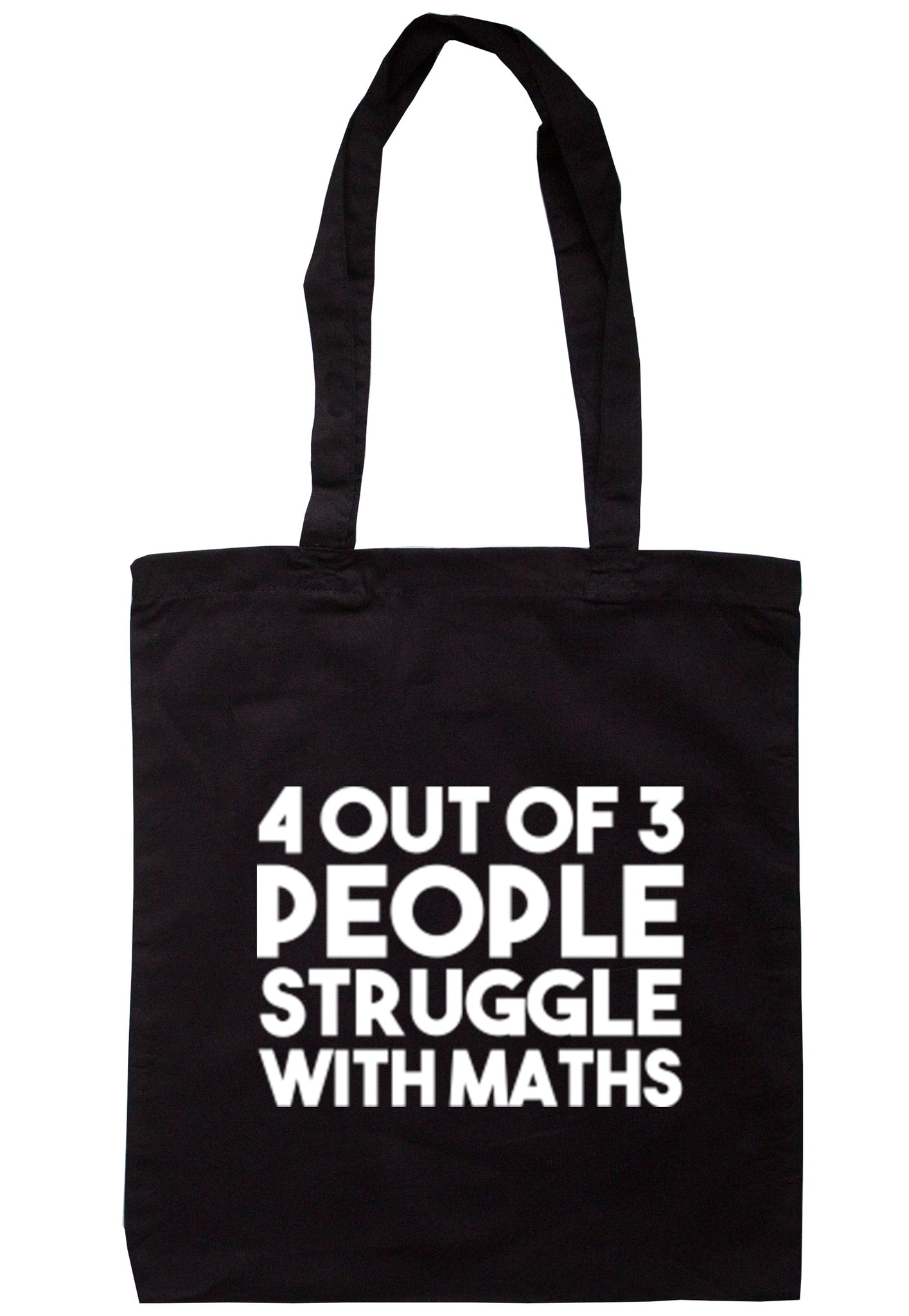 4 Out Of 3 People Struggle With Maths Tote Bag TB0239