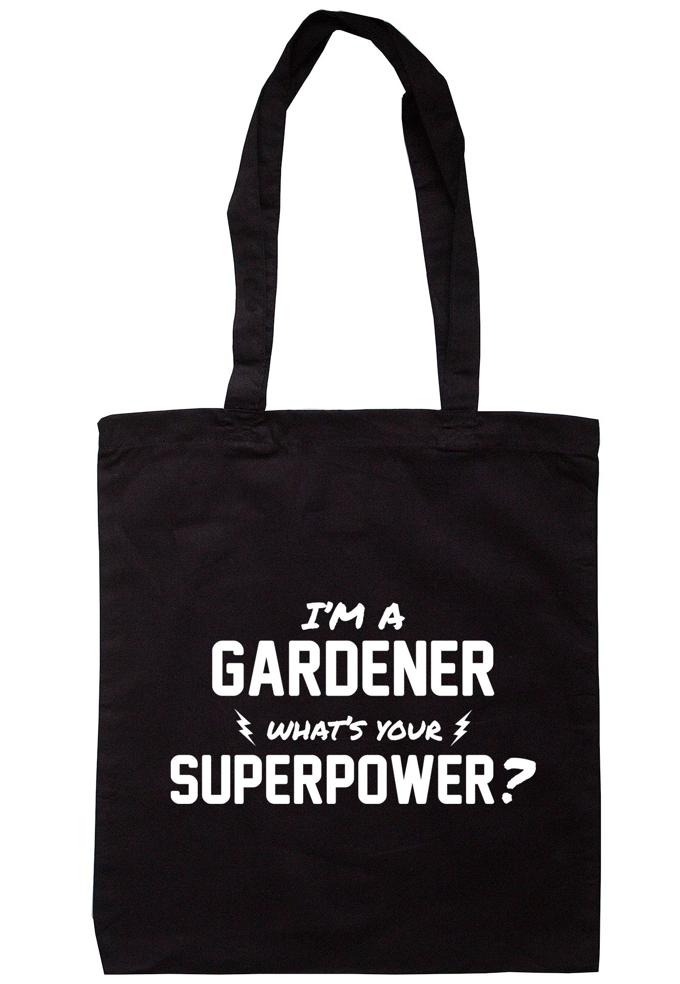 I'm A Gardener What's Your Superpower? Tote Bag TB0520 - Illustrated Identity Ltd.