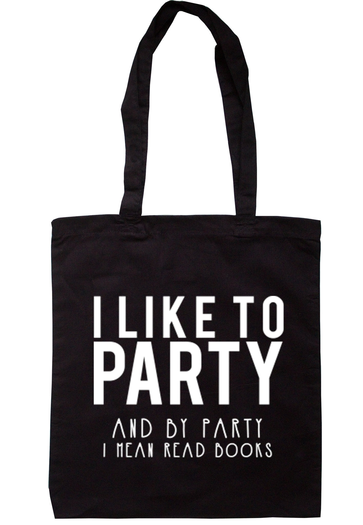 I Like To Party And By Party I Mean Read Books Tote Bag TB0059 - Illustrated Identity Ltd.