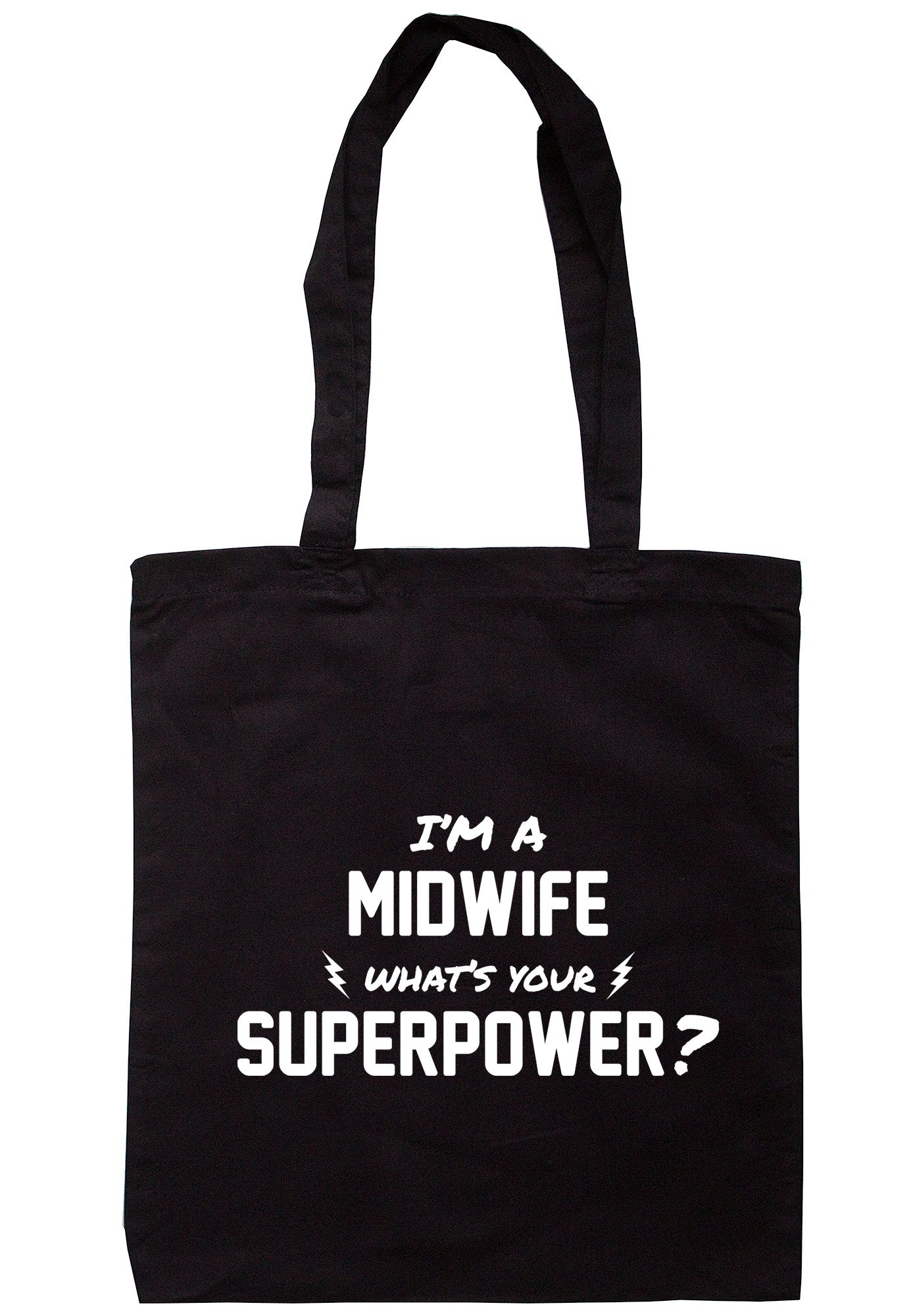 I'm A Midwife What's Your Superpower? Tote Bag TB0527