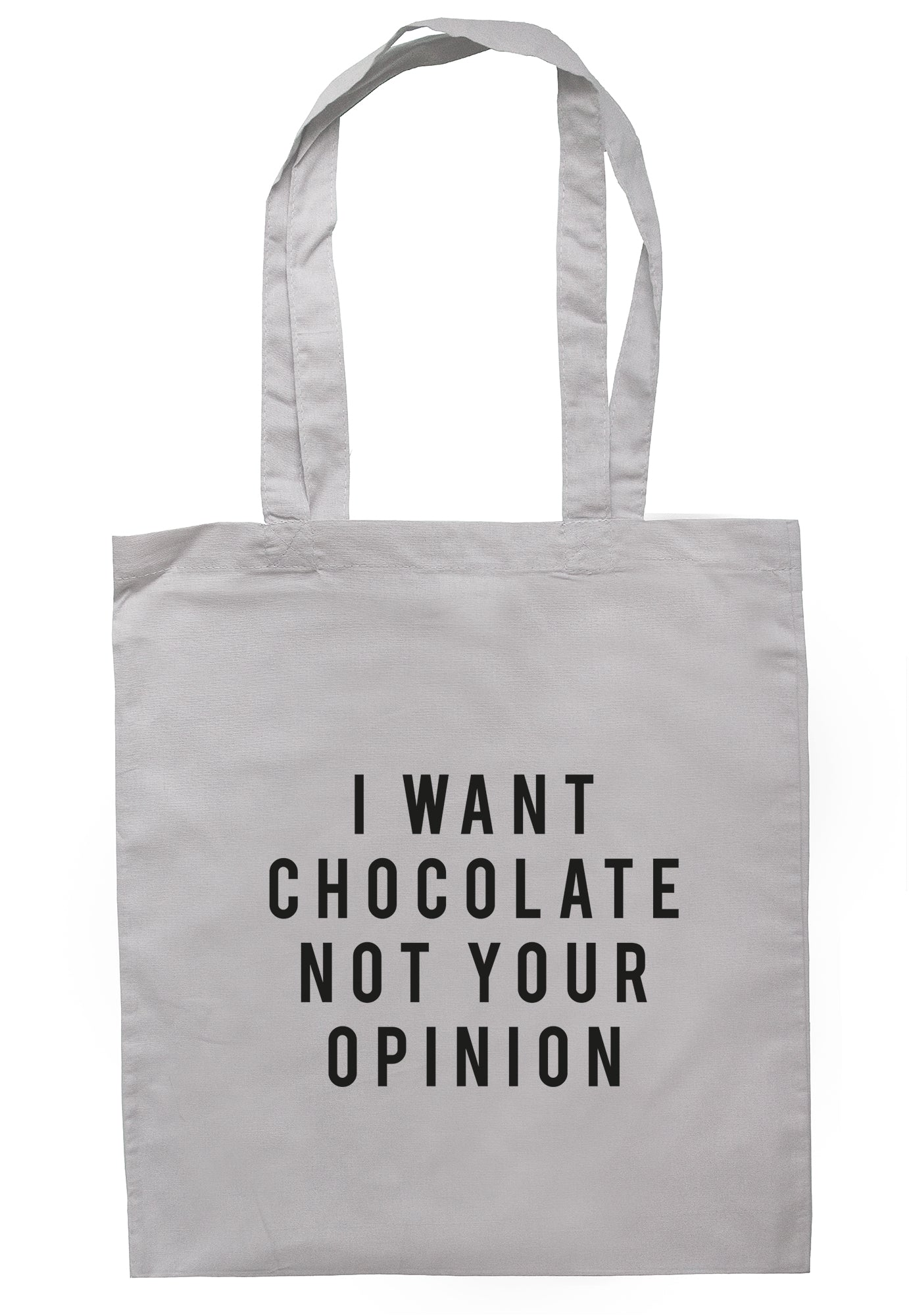 9e5dab2397fe I Want Chocolate Not Your Opinion Tote Bag TB1978 – Illustrated ...