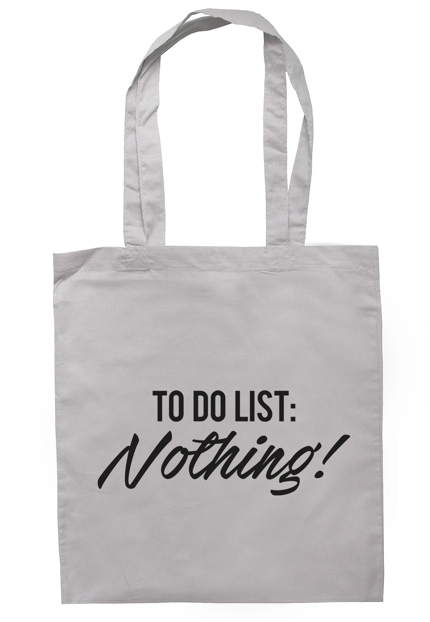 To Do List: Nothing! Tote Bag TB0461 - Illustrated Identity Ltd.