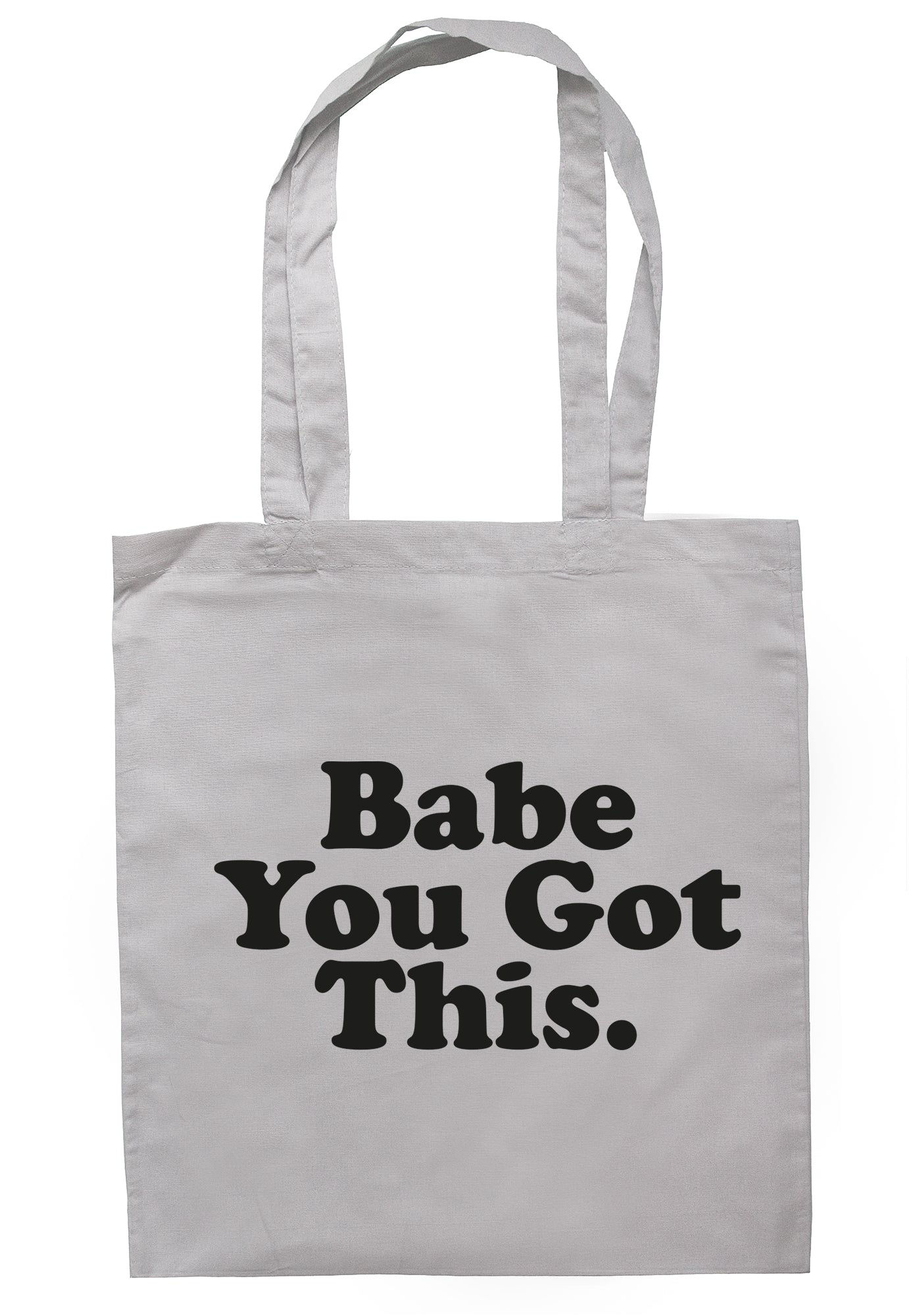 Babe You Got This Tote Bag TB1618