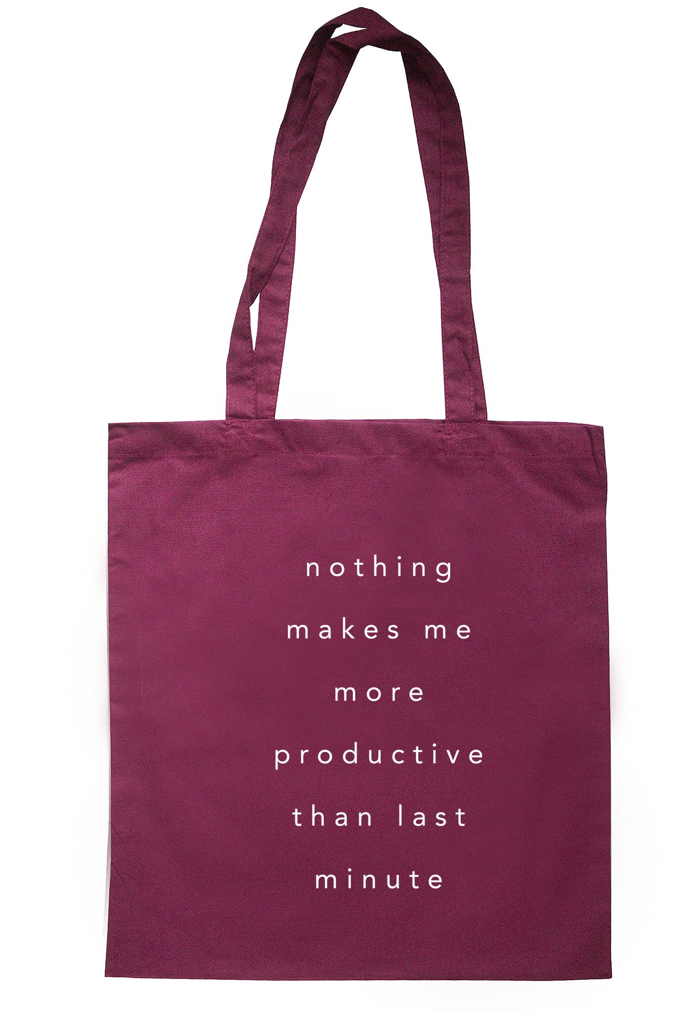 Nothing Makes Me More Productive Than Last Minute Tote Bag TB0624 - Illustrated Identity Ltd.