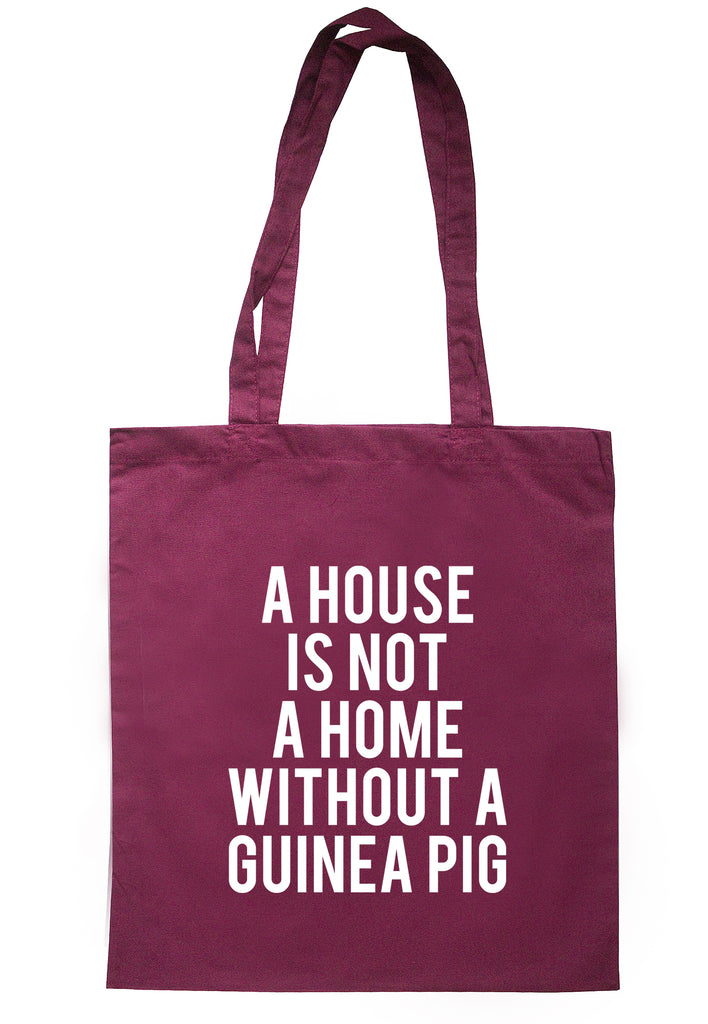 A House Is Not A Home Without A Guinea Pig Tote Bag TB1657