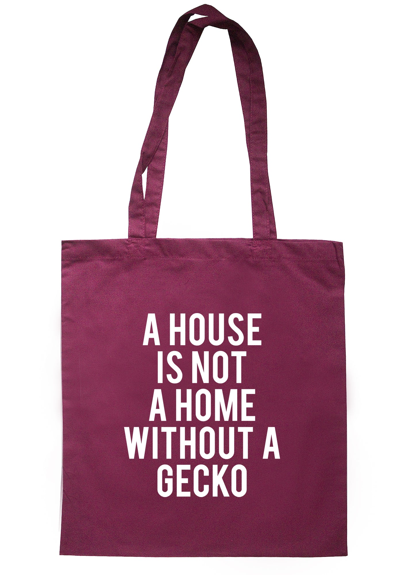 A House Is Not A Home Without A Gecko Tote Bag TB1659