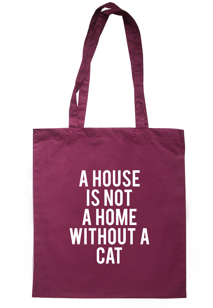 A House Is Not A Home Without A Cat Tote Bag TB1654