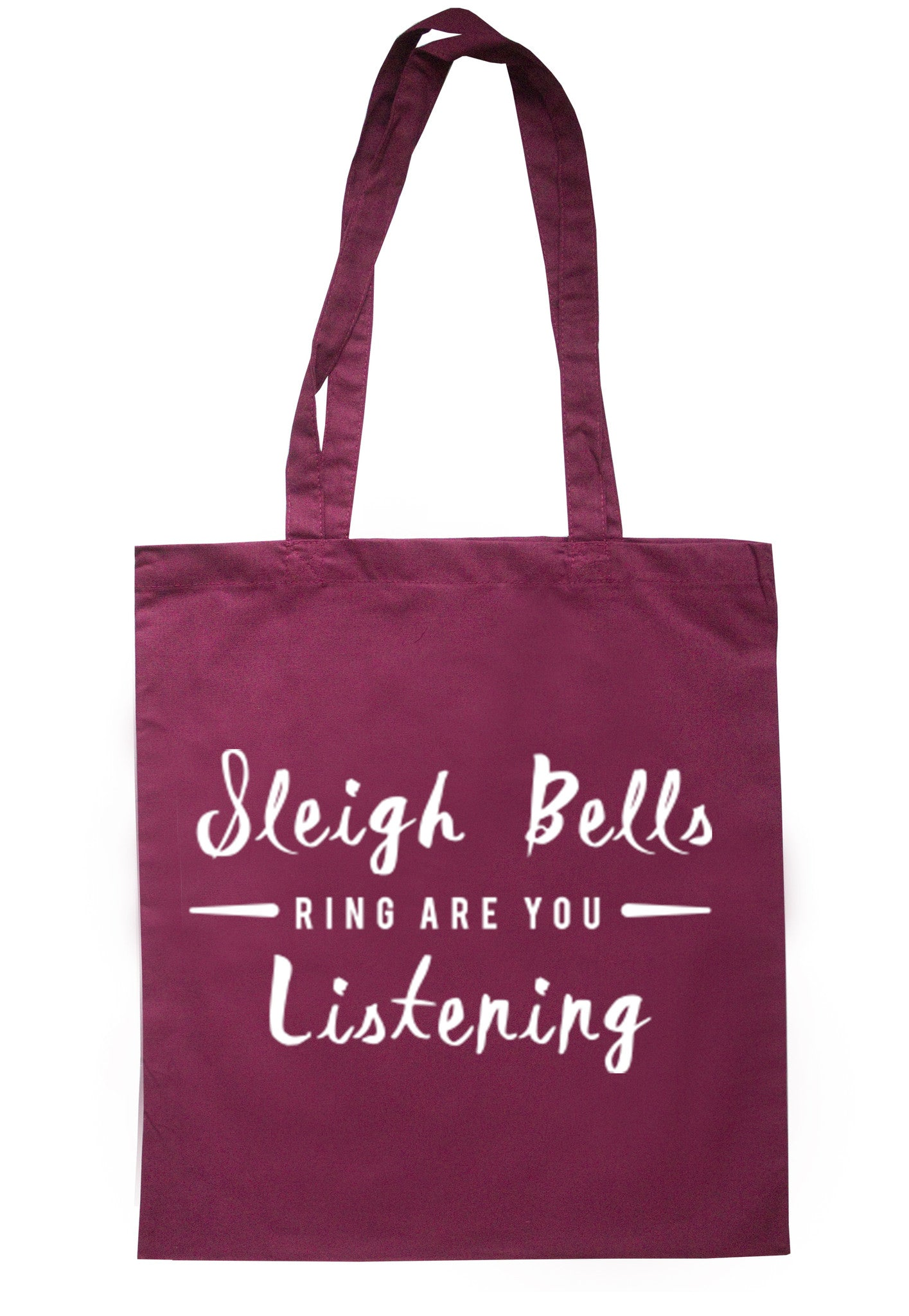 Sleigh Bells Ring Are You Listening Tote Bag TB0102 - Illustrated Identity Ltd.