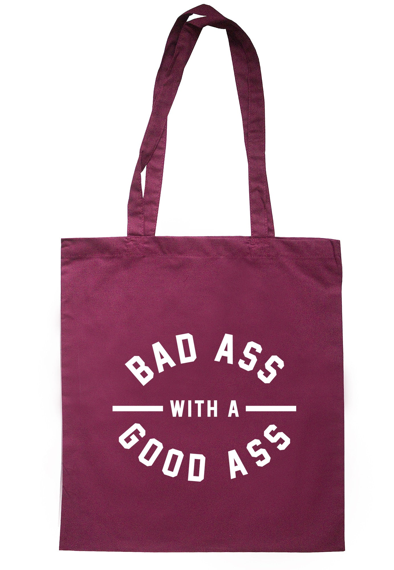 Bad Ass With A Good Ass Tote Bag TB0620