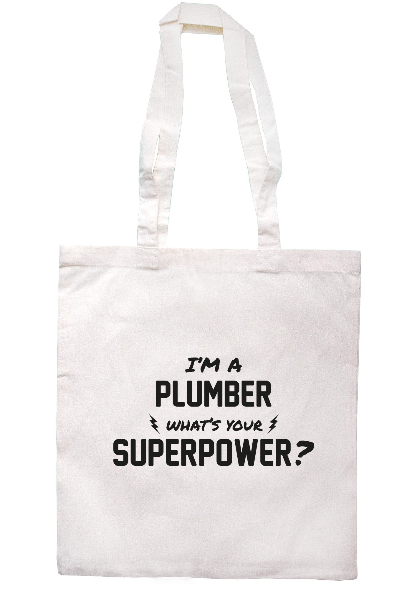 I'm A Plumber What's Your Superpower? Tote Bag TB0530 - Illustrated Identity Ltd.