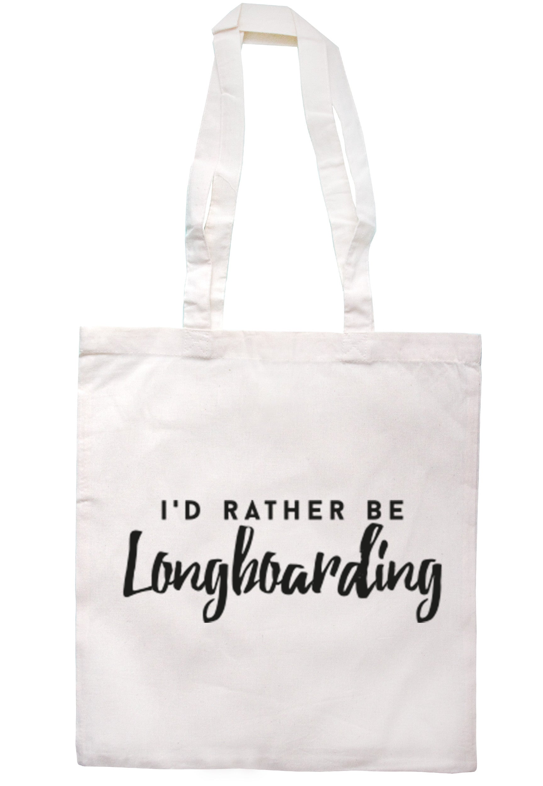 I'd Rather Be Longboarding Tote Bag TB0152 - Illustrated Identity Ltd.
