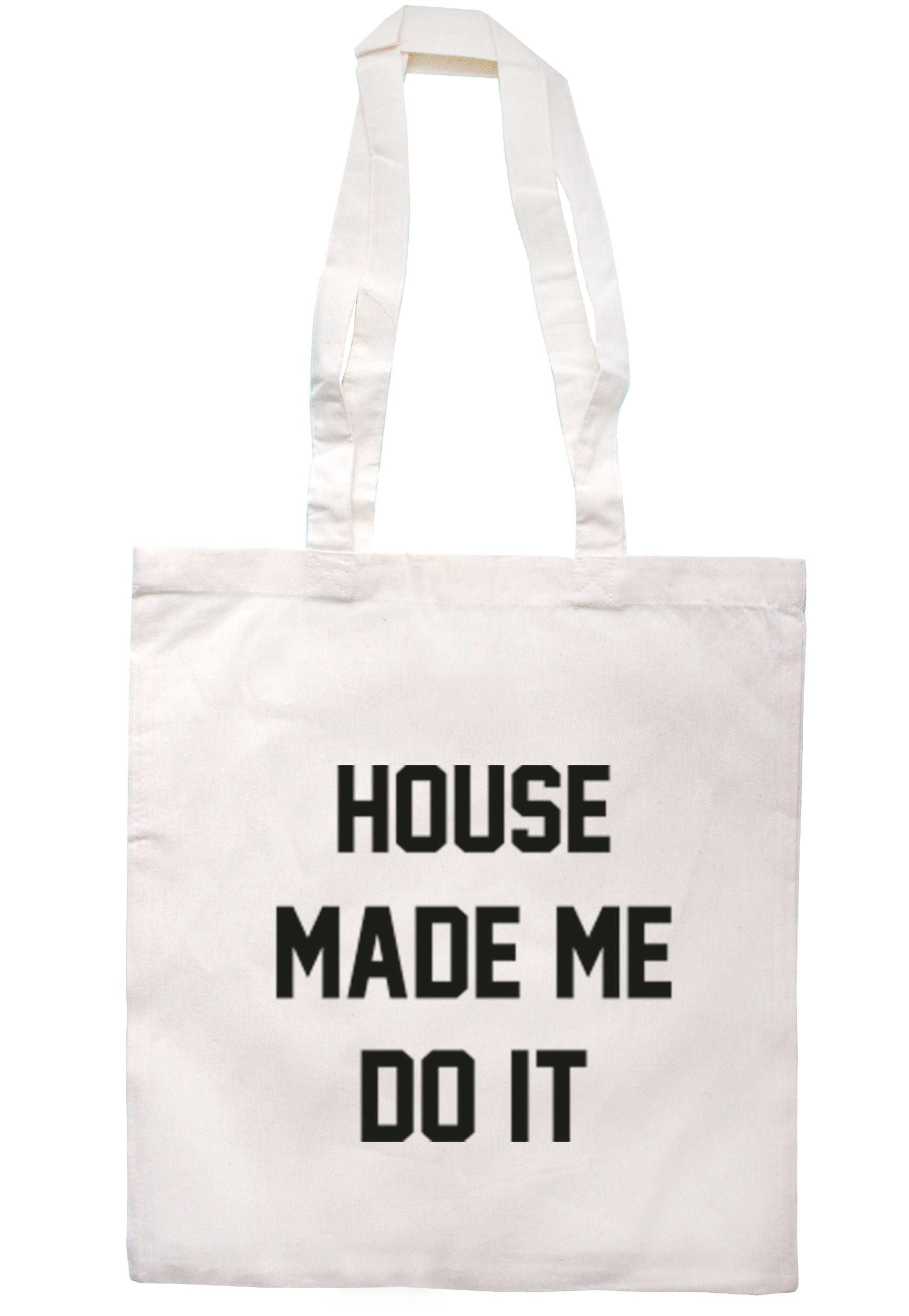 House Made Me Do It Tote Bag TB0179 - Illustrated Identity Ltd.