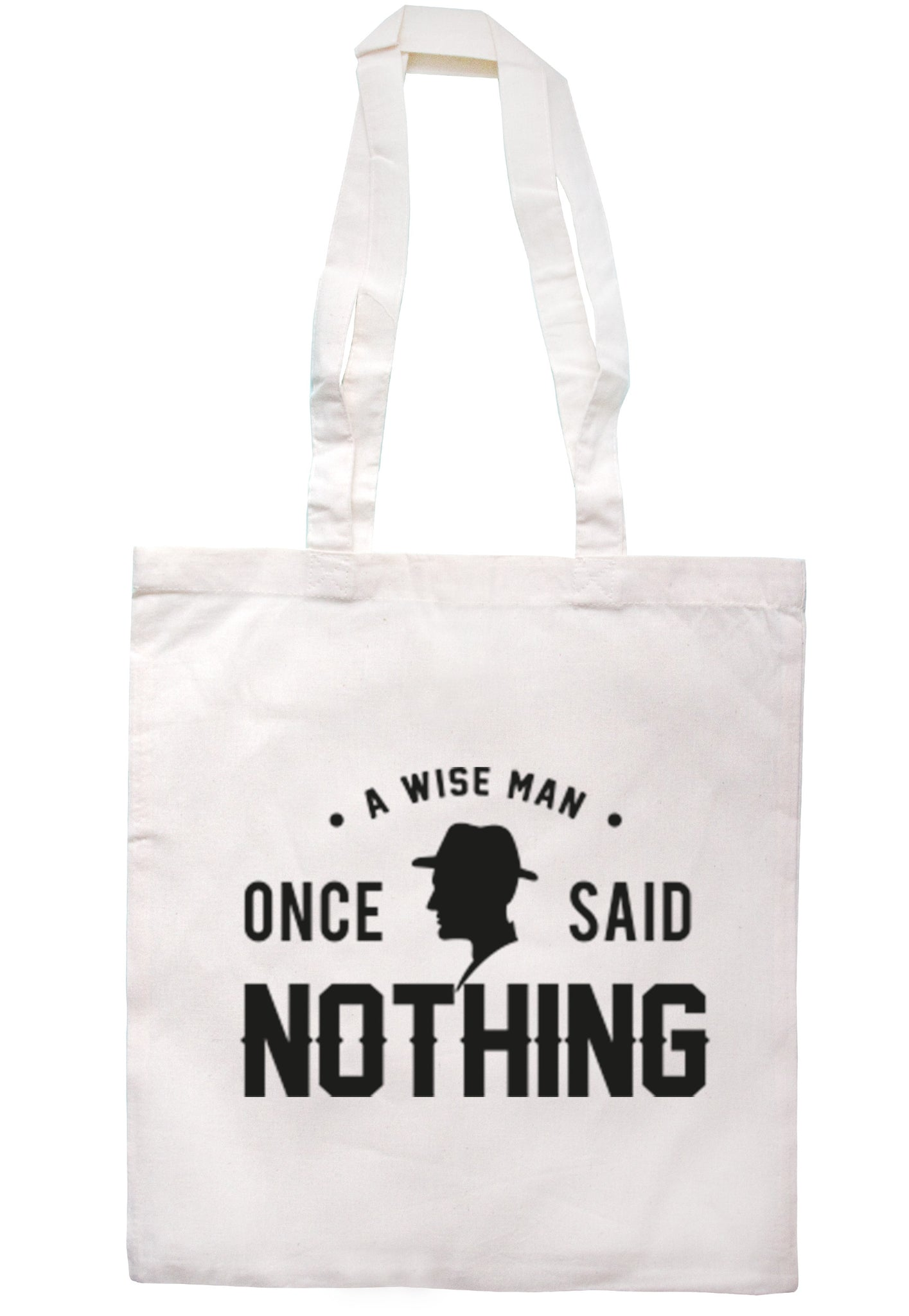 A Wise Man Once Said Nothing Tote Bag TB0176