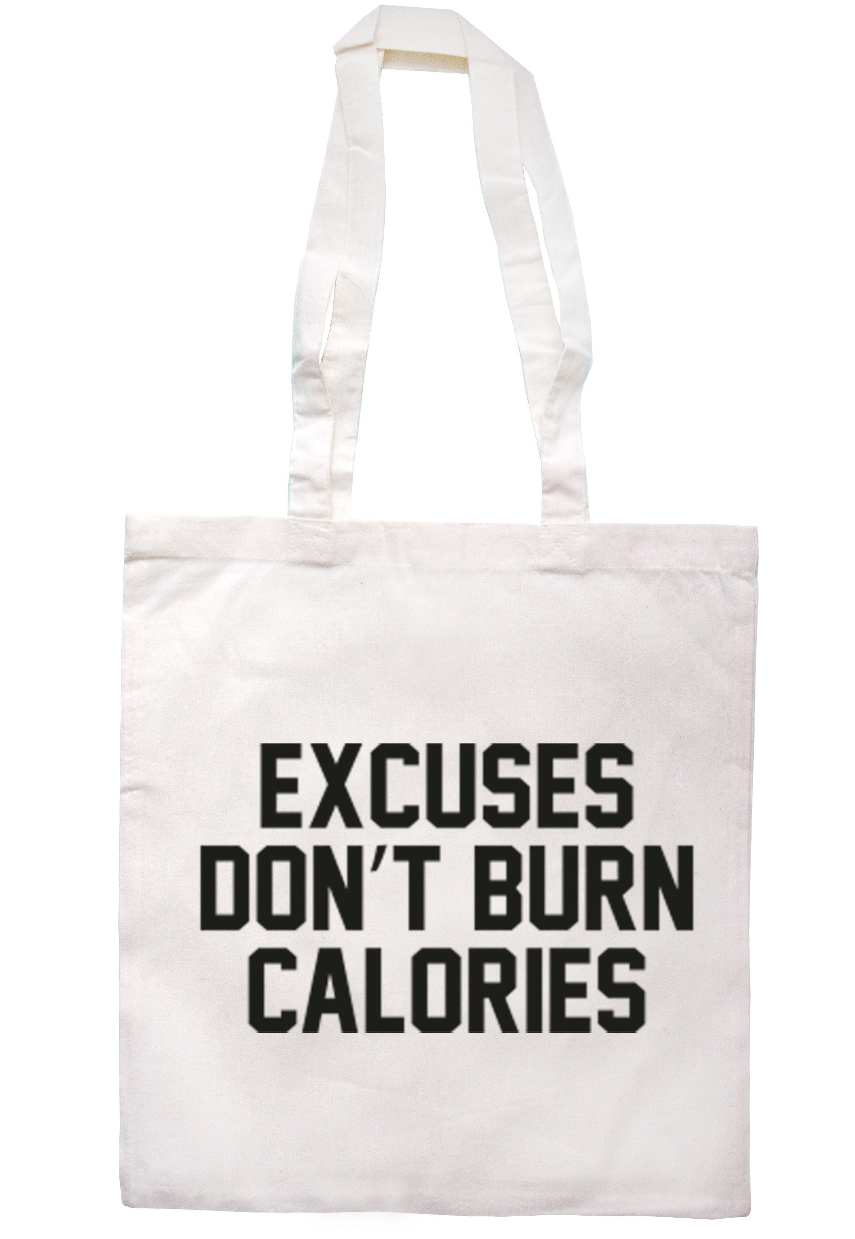 Excuses Don't Burn Calories Tote Bag TB0347 - Illustrated Identity Ltd.