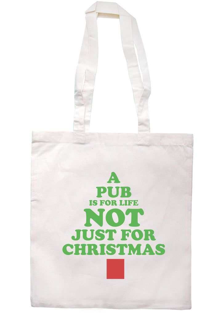 A Pub Is For Life Not Just For Christmas Design Tote Bag TB0965