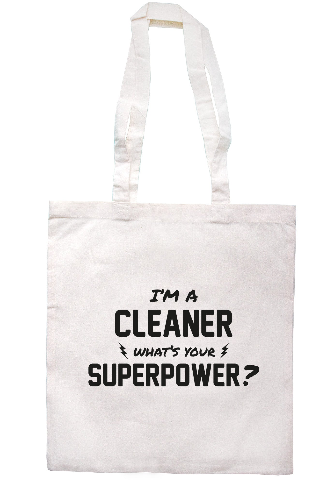 I'm A Cleaner What's Your Superpower? Tote Bag TB0511 - Illustrated Identity Ltd.