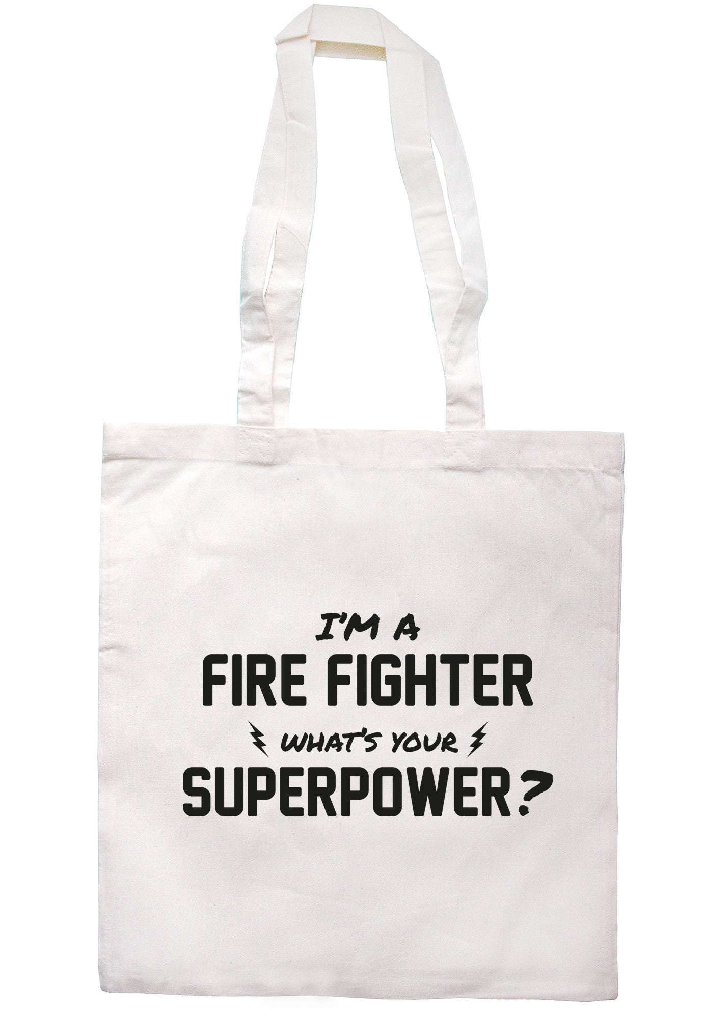 I'm A Firefighter What's Your Superpower? Tote Bag TB0519 - Illustrated Identity Ltd.
