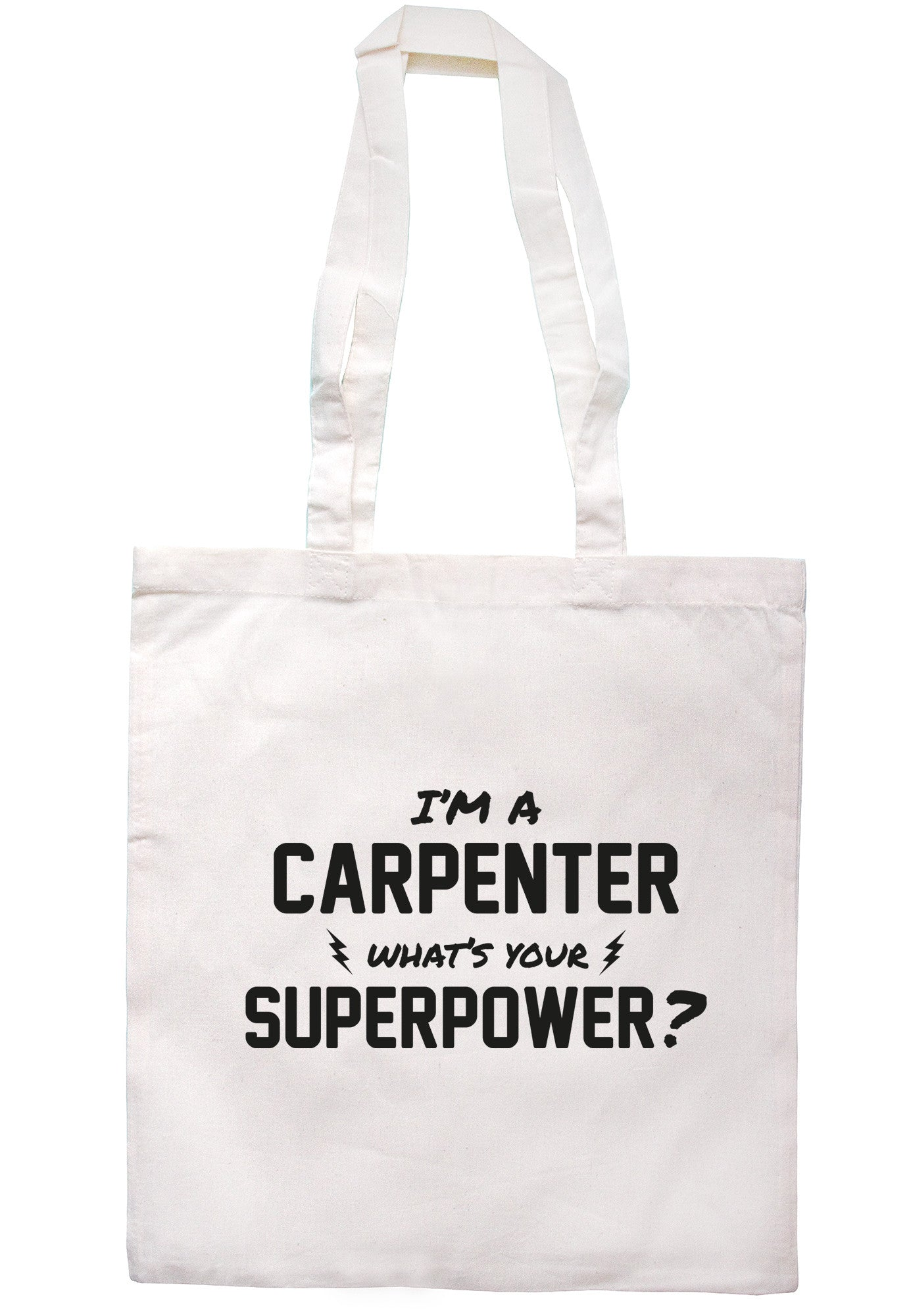 I'm A Carpenter What's Your Superpower? Tote Bag TB0508 - Illustrated Identity Ltd.