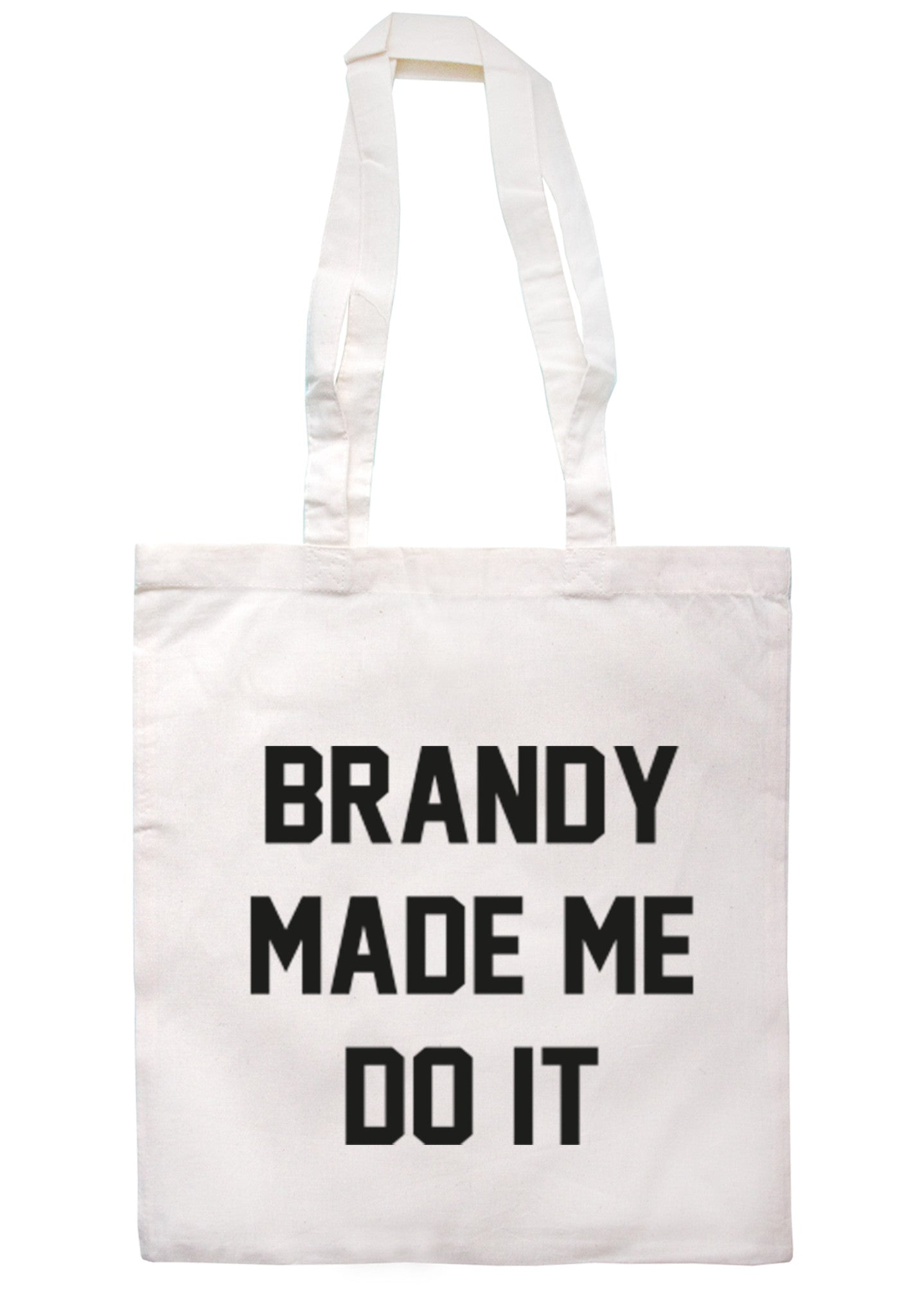 Brandy Made Me Do It Tote Bag TB0012 - Illustrated Identity Ltd.