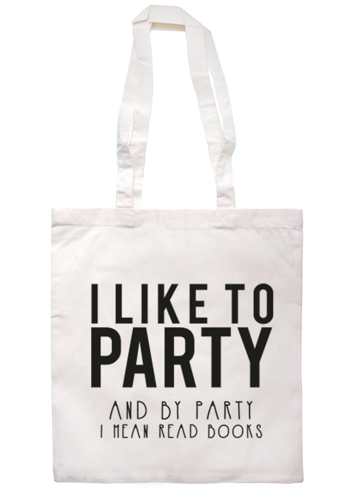 I Like To Party And By Party I Mean Read Books Tote Bag TB0059