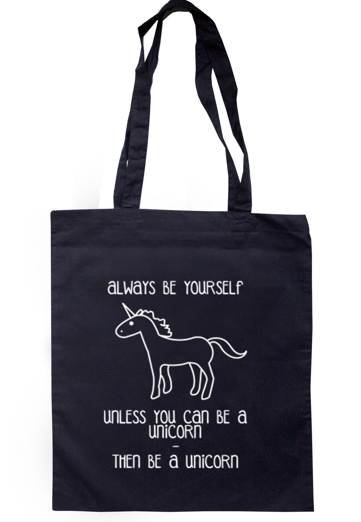 Always Be Yourself Unless You Can Be A Unicorn Tote Bag TB0093