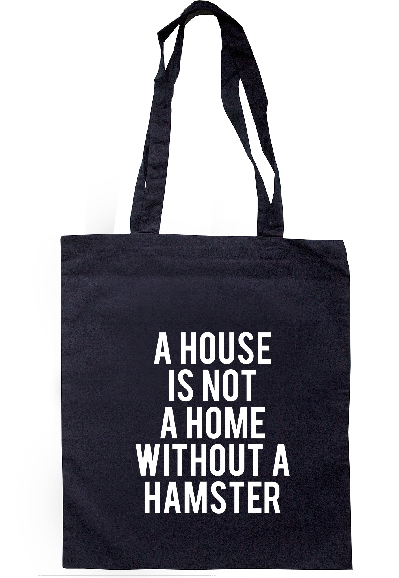 A House Is Not A Home Without A Hamster Tote Bag TB1656 - Illustrated Identity Ltd.