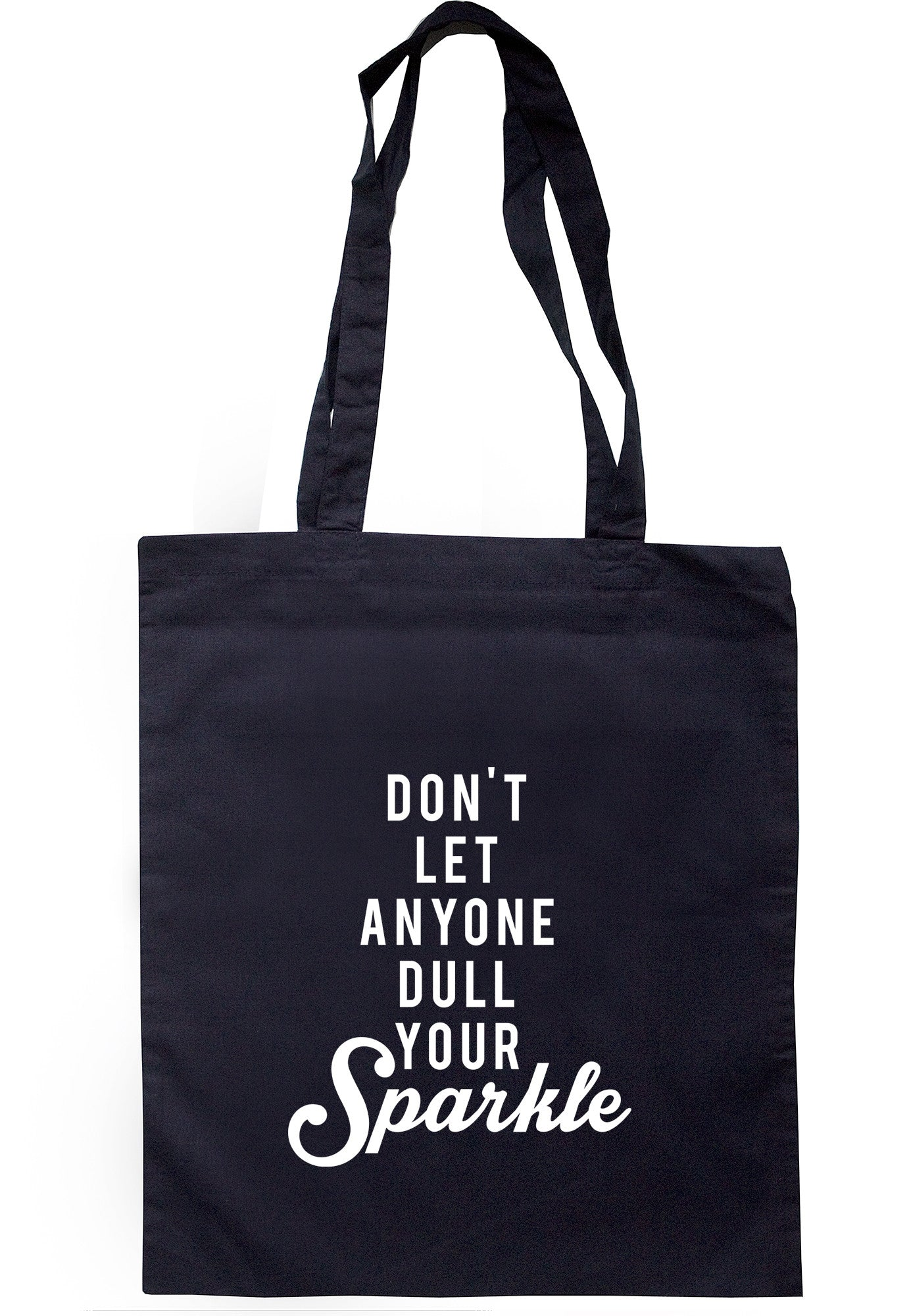Don't Let Anyone Dull Your Sparkle Tote Bag TB0572 - Illustrated Identity Ltd.