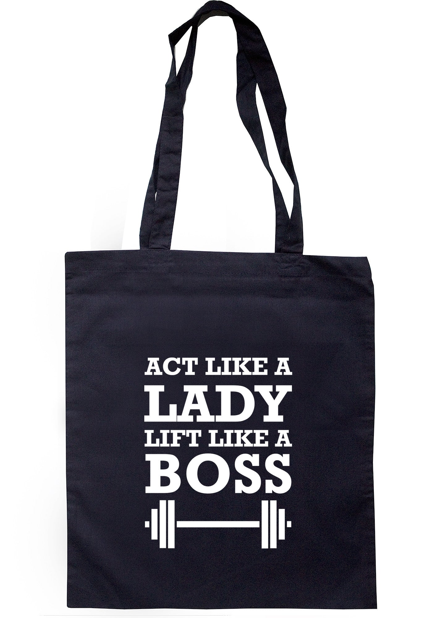 Act Like A Lady Lift Like A Boss Tote Bag TB0359