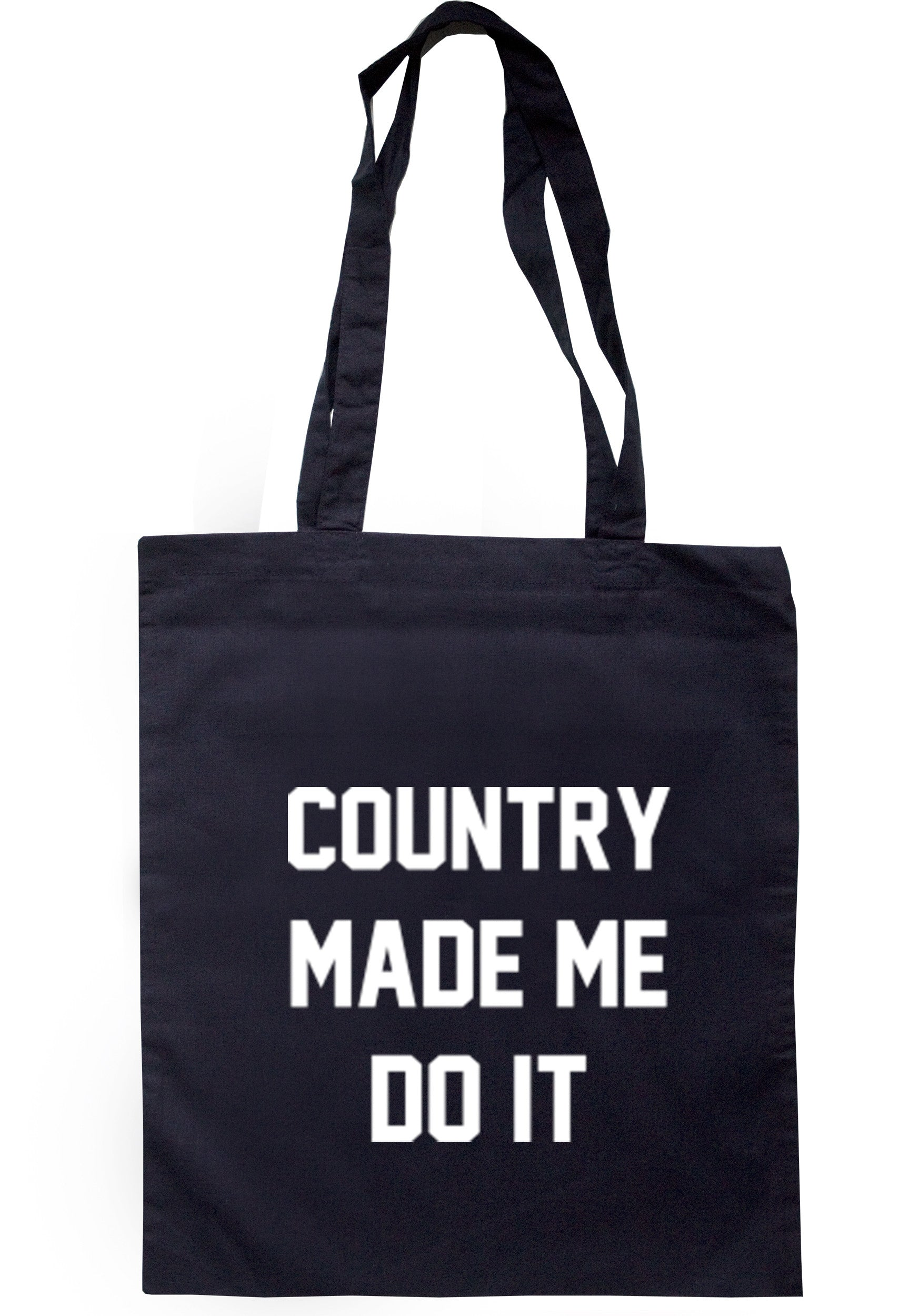 Country Made Me Do It Tote Bag TB0180 - Illustrated Identity Ltd.