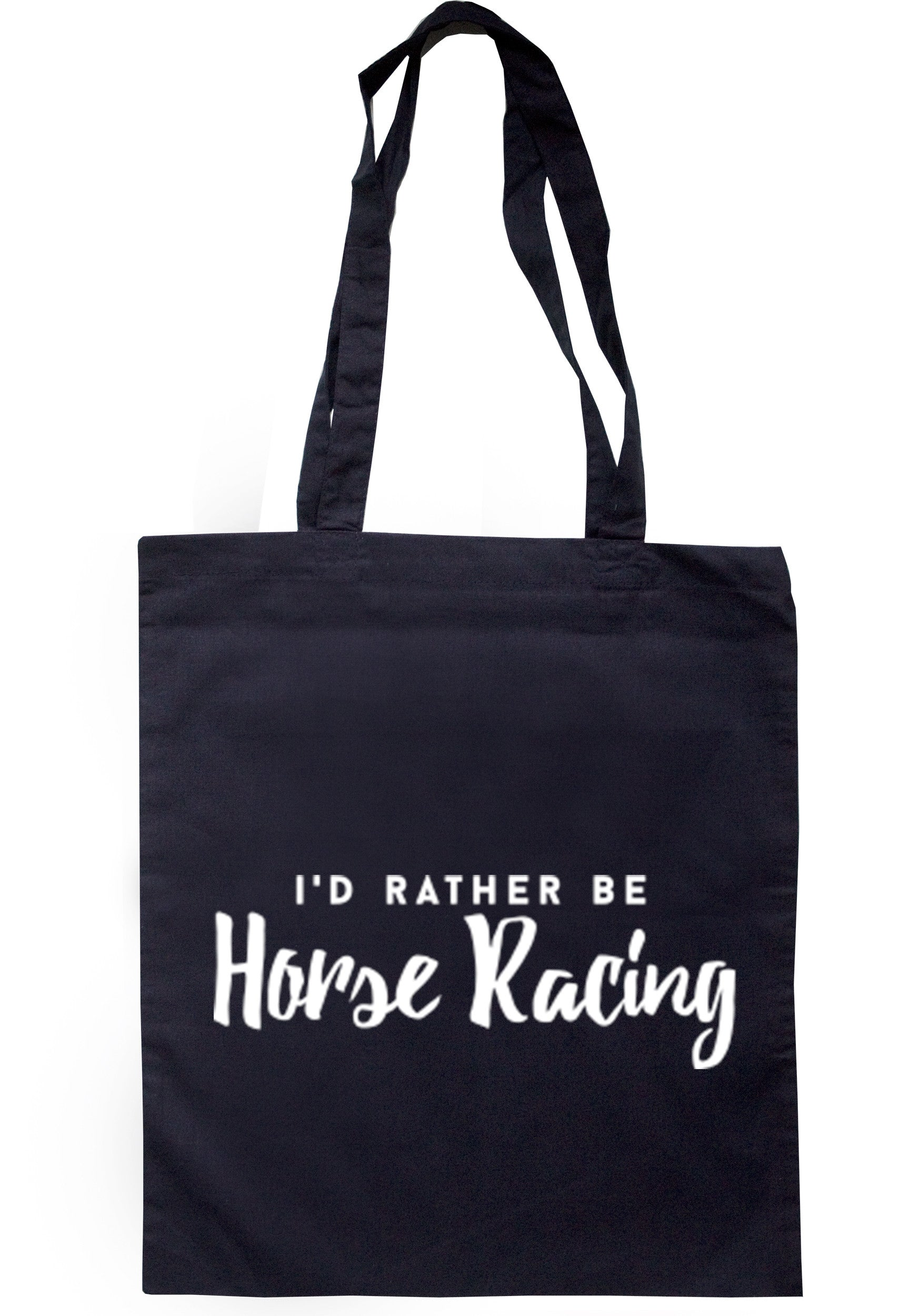 I'd Rather Be Horse Racing Tote Bag TB0160 - Illustrated Identity Ltd.