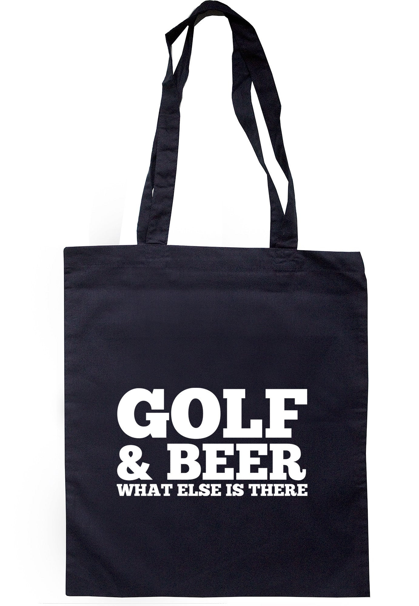 Golf & Beer What Else Is There Tote Bag TB0464 - Illustrated Identity Ltd.