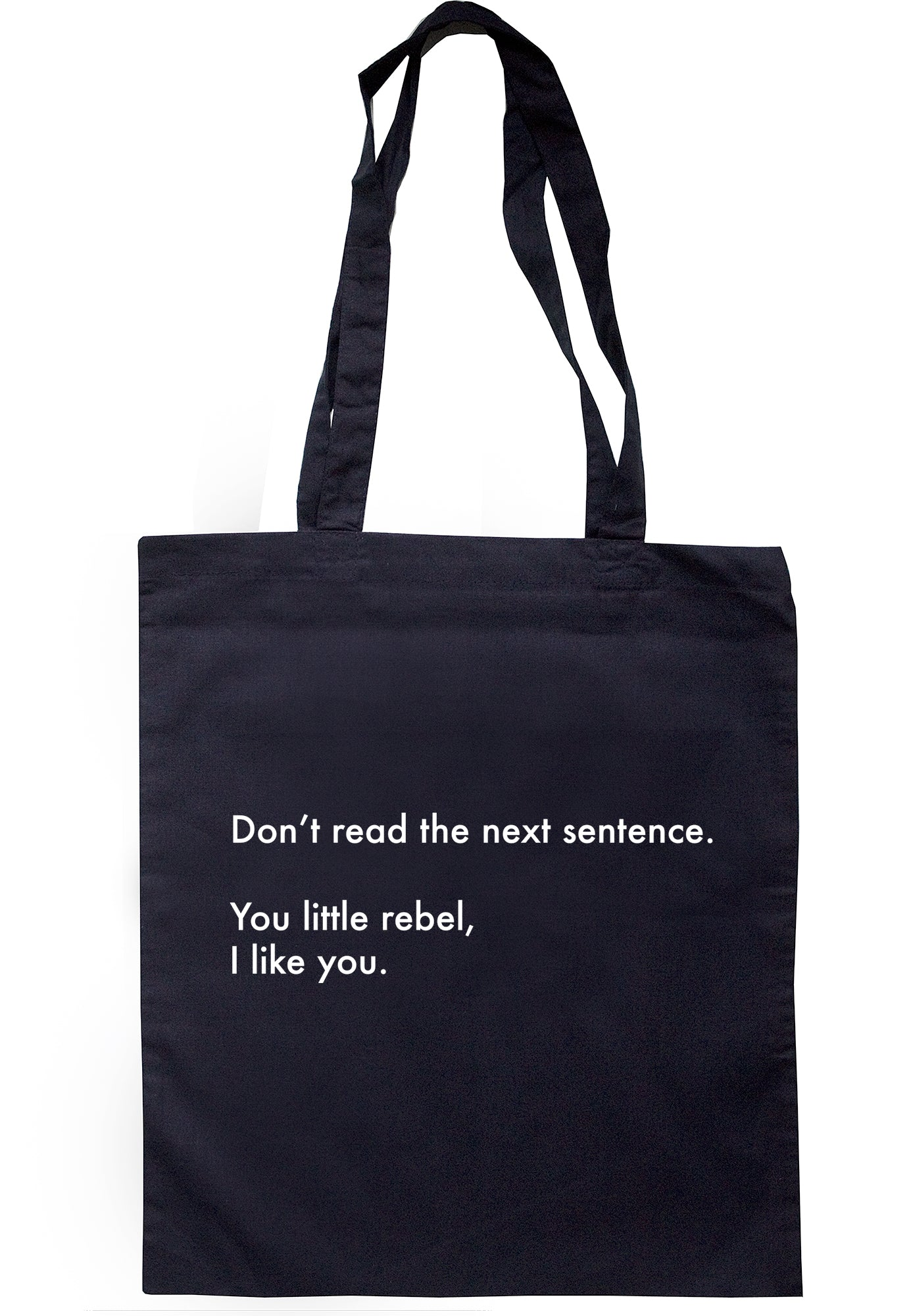 Don't Read The Next Sentence Tote Bag S0898 - Illustrated Identity Ltd.