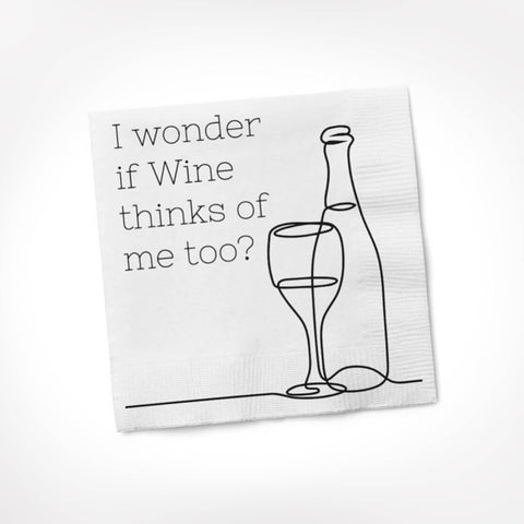 I Wonder If Wine Thinks of Me Too Napkins