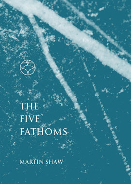 The Five Fathoms by Martin Shaw