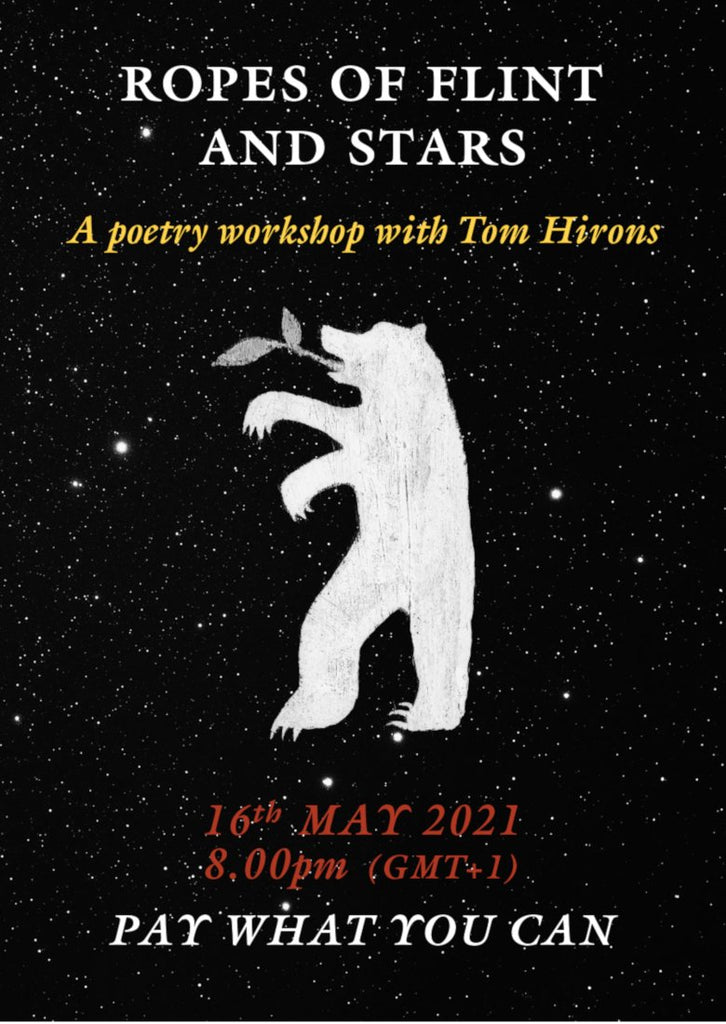 Ropes of Flint and Stars - Tom Hirons' Annual Poetry Workshop